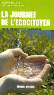 Sabine de Lisle - La journée de l'écocitoyen - Un guide pour préserver l'environnement.