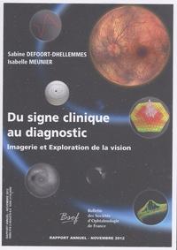 Sabine Defoort-Dhellemmes et Isabelle Meunier - Du signe clinique au diagnostic - Imagerie et exploration de la vision.