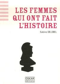 Sabine Delobel - Les femmes qui ont fait l'histoire.