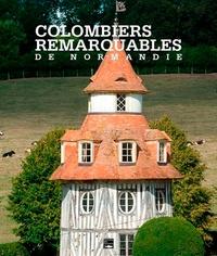 Sabine Derouard - Colombiers remarquables de Normandie.