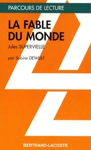 Sabine Dewulf - La Fable du monde - Jules Supervielle.