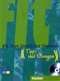 Sabine Dinsel et Monika Reimann - Fits fürs Zertifikat Deutsch - Tipps und Ubungen. 1 CD audio