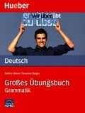 Sabine Dinsel et Susanne Geiger - Grosses Ubungsbuch Deutsch Grammatik.
