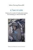 Sabine Doering-Manteuffel - L'occulte - Histoire d'un succès à l'ombre des Lumières. De Gutenberg au World Wide Web.