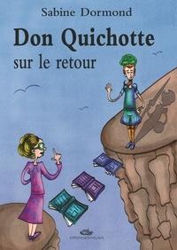 Sabine Dormond - Don Quichotte sur le retour.