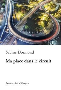 Sabine Dormond - Ma place dans le circuit.