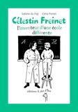 Sabine Du Faÿ et Célia Portet - Célestin Freinet, l'inventeur d'une école différente.