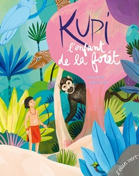 Sabine Du Faÿ et Judith Gueyfier - Kupi l'enfant de la forêt.