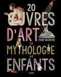 Sabine Du Mesnil et Charlotte Grossetête - Oeuvres d'art pour raconter la mythologie aux enfants.