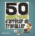 Sabine Duhamel - 50 bonnes raisons d'arrêter de travailler.