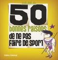 Sabine Duhamel - 50 bonnes raisons de ne pas faire de sport.