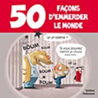 Sabine Duhamel - 50 façons d'emmerder le monde.