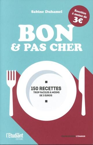 Bon et pas cher. 150 recettes trop faciles à moins de 3 euros