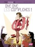 Sabine Duhamel et  Pacotine - Bye bye les complexes !.