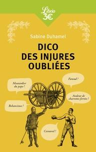Sabine Duhamel - Dico des injures oubliées - Foutrebleu ! Abatteur de quilles ! Marpaud ! Salisson !.