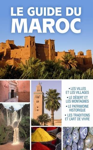 Sabine Duhamel et Céline Willefrand - Le guide du Maroc.