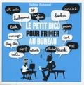 Sabine Duhamel - Petit lexique pour frimer au bureau - Decouvrez le véritable langage des affaires.