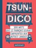 Sabine Duhamel - Tsundico - 200 mots que le français devrait emprunter aux autres langues.