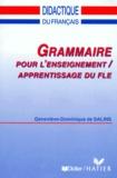 Sabine Dupré La Tour et Geneviève-Dominique de Salins - Grammaire pour l'enseignement, apprentissage du FLE.
