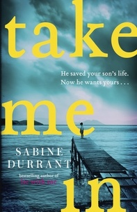 Sabine Durrant - Take me in.