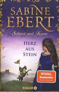 Sabine Ebert - Schwert und Krone - Herz aus Stein.