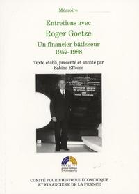 Entretiens avec Roger Goetze - Un financier bâtisseur 1957-1988.pdf