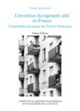 Sabine Effosse - L'invention du logement aidé en France - L'immobilier au temps des Trente Glorieuses.
