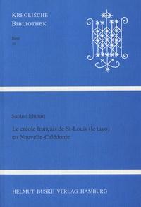 Sabine Ehrhart - Le créole français de St-Louis (le tayo) en Nouvelle-Calédonie.