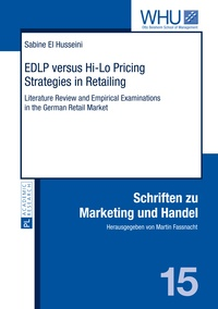 Sabine El husseini - EDLP versus Hi-Lo Pricing Strategies in Retailing - Literature Review and Empirical Examinations in the German Retail Market.