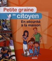 Sabine Elissée et Olivier Verbrugghe - En sécurité à la maison.