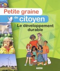 Sabine Elissée et Stéphanie Lezziero - Le développement durable.