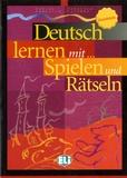 Sabine Emmerich et Federica Colombo - Deutsch lernen mit... Spielen und Rätseln - Grundstufe.