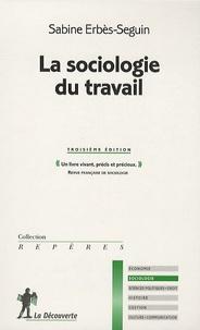 Sabine Erbès-Seguin - La sociologie du travail.
