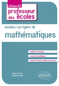 Sabine Evrard et Virginie Le Men - Annales corrigées de mathématiques.