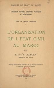 Sabine Filizzola - L'organisation de l'état civil au Maroc.