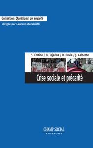 Sabine Fortino et Benjamin Tejerina - Crise sociale et précarité - Travail, modes de vie et résistances en France et en Espagne.