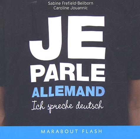 Sabine Frefield-Beilborn et Caroline Jouannic - Je parle allemand.