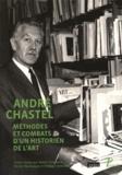 Sabine Frommel et Michel Hochmann - André Chastel - Méthodes et combats d'un historien de l'art.