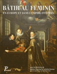 Openwetlab.it Bâtir au féminin en Europe et dans l'Empire Ottoman - Traditions et stratégies en Orient et en Occident Image