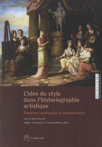 Sabine Frommel - L'idée du style dans l'historiographie artistique - Variantes nationales et transmissions.