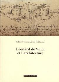 Télécharger gratuitement google books kindle Léonard de Vinci et l'architecture par Sabine Frommel, Jean Guillaume  9782362220197