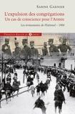 Sabine Garnier - L'expulsion des congrégations, un cas de conscience pour l'Armée - Les événements de Ploërmel - 1904.