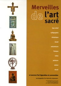Sabine Girardet et Yves Dutoit - Merveilles de l'art sacré - 16 Oeuvres d'art légendées et commentées.