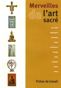 Sabine Girardet - Merveilles de l'art sacré - Fiches de travail.