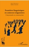 Sabine Gorovitz - Frontières linguistiques en contextes migratoires - Citoyennetés en construction.