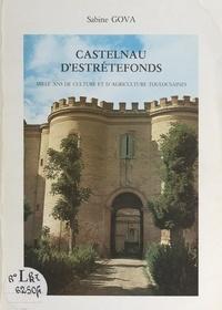 Sabine Gova et Louis Vidal - Castelnau d'Estrétefonds - Mille ans de culture et d'agriculture toulousaines.