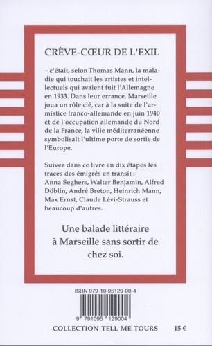 Crève-coeur de l'exil. Une promenade littéraire à Marseille