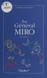 Sabine Hargous - Le général Miro.