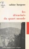 Sabine Hargous - Les déracinés du quart monde.