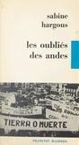 Sabine Hargous - Les oubliés des Andes.